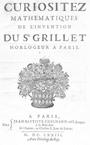 The book Curiositez mathematiques de l'invention du Sr Grillet horlogeur a Paris of Grillet