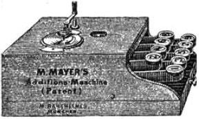 The Additionsmaschine (adding machine) of Max Mayer